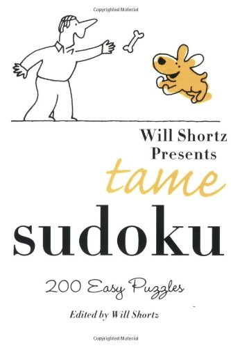 Will Shortz Presents Tame Sudoku: 200 Easy Puzzles 9780312382742