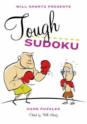 Will Shortz Presents Tough Sudoku: Hard Puzzles 9780312607883