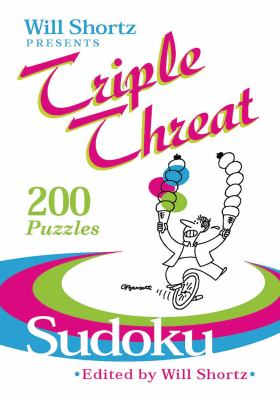 Will Shortz Presents Triple Threat Sudoku: 200 Hard Puzzles 9780312386306