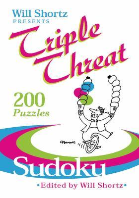 Will Shortz Presents Triple Threat Sudoku: 200 Hard Puzzles