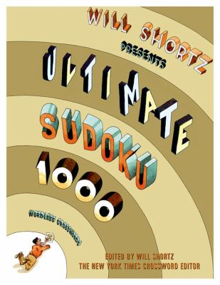 Will Shortz Presents Ultimate Sudoku: 1000 Wordless Crossword Puzzles 9780312345631