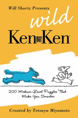 Will Shortz Presents Wild KenKen: 200 Medium-Level Logic Puzzles That Make You Smarter 9780312605148