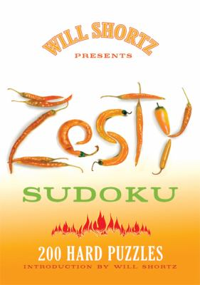 Will Shortz Presents Zesty Sudoku: 200 Hard Puzzles 9780312565435