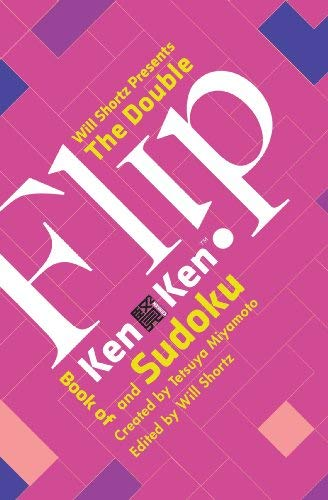 Will Shortz Presents the Double Flip Book of Kenken and Sudoku