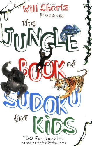 Will Shortz Presents the Jungle Book of Sudoku for Kids: 150 Fun Puzzles! 9780312370312