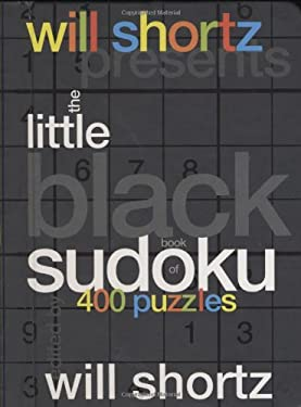 Will Shortz Presents the Little Black Book of Sudoku: 400 Puzzles 9780312368692