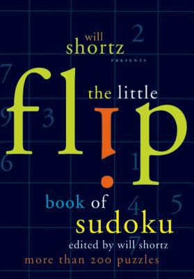 Will Shortz Presents the Little Flip Book of Sudoku 9780312370381