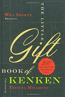 Will Shortz Presents the Little Gift Book of Kenken: 250 Logic Puzzles That Make You Smarter