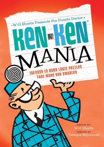 The Puzzle Doctor: Kenken Mania: 150 Easy to Hard Logic Puzzles That Make You Smarter 9780312681494