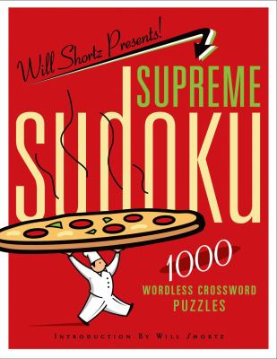 Will Shortz Presents Supreme Sudoku: 1000 Wordless Crossword Puzzles 9780312681517