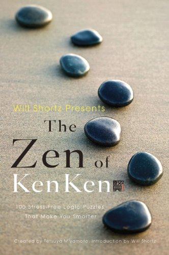 Will Shortz Presents the Zen of Kenken 9780312681524
