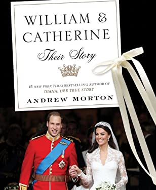 William & Catherine: Their Story 9780312643409