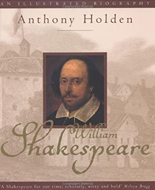 William Shakespeare: An Illustrated Biography 9780316851596