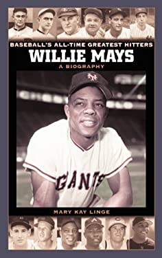 Willie Mays: A Biography 9780313334016