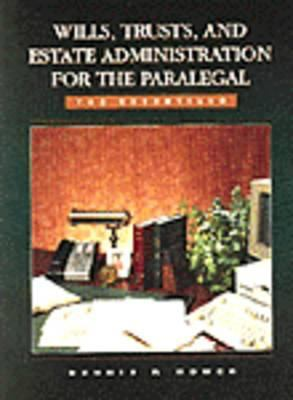 Wills, Trusts and Estate Administration for the Paralegal - 4th Edition