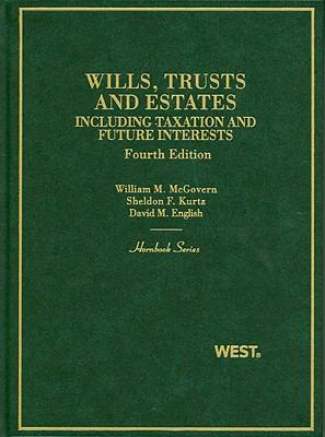Wills, Trusts and Estates: Including Taxation and Future Interests - 4th Edition