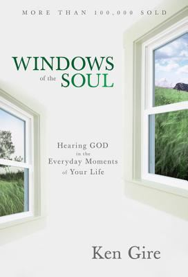 Windows of the Soul: Experiencing God in New Ways 9780310203971