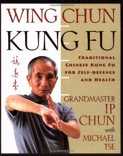 Wing Chun Kung Fu: Traditional Chinese King Fu for Self-Defense and Health 9780312187767