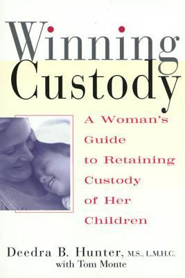 Winning Custody: A Woman's Guide to Retaining Custody of Her Children 9780312252656