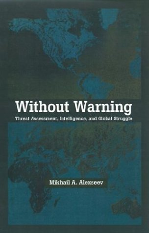 Without Warning: Threat Assessment, Intelligence, and Global Struggle 9780312175382