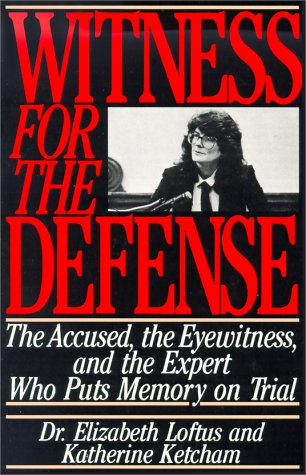 Witness for the Defense: The Accused, the Eyewitness, and the Expert Who Puts Memory on Trial 9780312084554