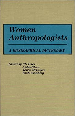 Women Anthropologists: A Biographical Dictionary 9780313244148