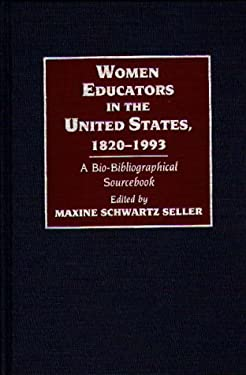 Women Educators in the United States, 1820-1993: A Bio-Bibliographical Sourcebook 9780313279379