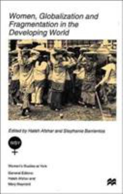 Women, Globalization and Fragmentation in the Developing World 9780312216597