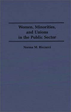 Women, Minorities, and Unions in the Public Sector 9780313260438