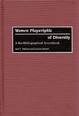 Women Playwrights of Diversity: A Bio-Bibliographical Sourcebook 9780313291791