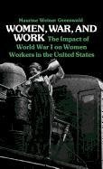 Women, War, and Work: The Impact of World War I on Women Workers in the United States 9780313213557