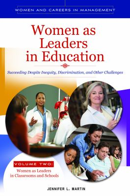 Women as Leaders in Education 2 Volume Set: Succeeding Despite Inequity, Discrimination, and Other Challenges 9780313391699