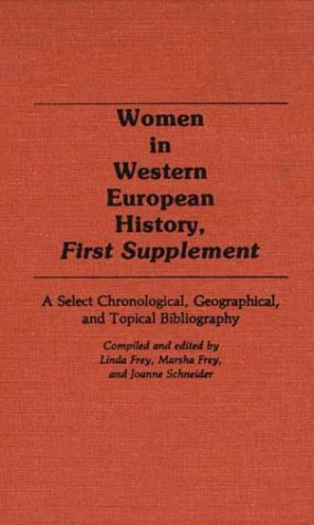 Women in Western European History, First Supplement: A Select Chronological, Geographical, and Topical Bibliography 9780313251092