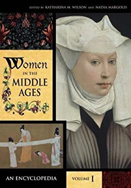 Women in the Middle Ages: An Encyclopedia 9780313330179