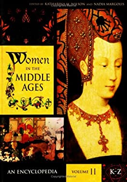 Women in the Middle Ages: An Encyclopedia 9780313330186