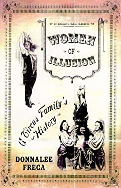 Women of Illusion: A Circus Family's History Donnalee Frega