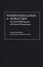 Women's Education, a World View: Annotated Bibliography of Doctoral Dissertations 959186
