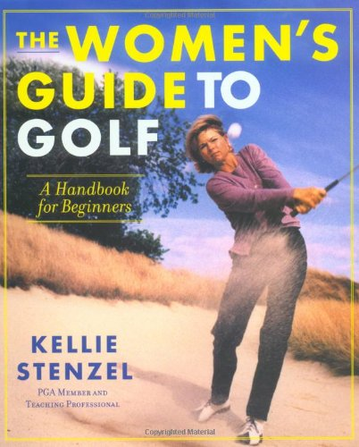 The Women's Guide to Golf: A Handbook for Beginners 9780312280680