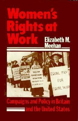 Women's Rights at Work: Campaigns and Policy in Britain and the United States 9780312887933