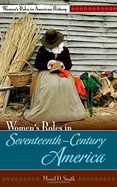 Women's Roles in Seventeenth-Century America 9780313339769