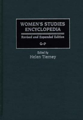 Women's Studies Encyclopedia: Revised and Expanded Edition G-P