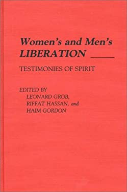 Women's and Men's Liberation: Testimonies of Spirit 9780313259692