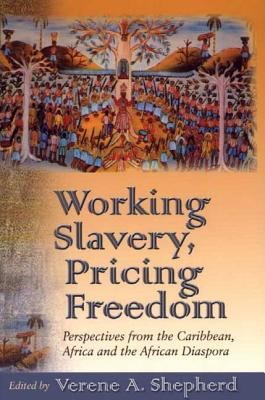Working Slavery, Pricing Freedom 9780312293635