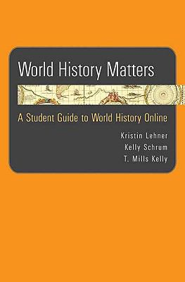 World History Matters: A Student Guide to World History Online 9780312485825