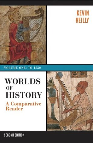 Worlds of History: A Comparative Reader, Volume One: To 1550 9780312402013