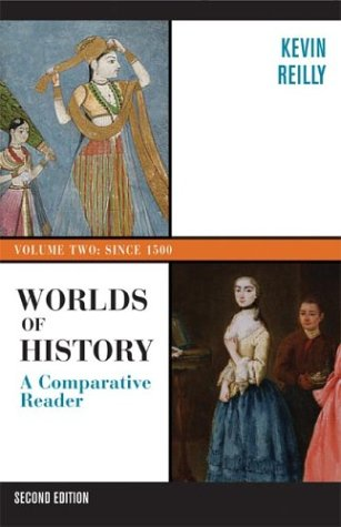 Worlds of History: A Comparative Reader, Volume Two: Since 1400 9780312402020