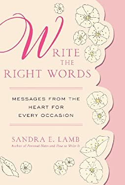 Write the Right Words: Messages from the Heart for Every Occasion 9780312596279