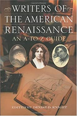 Writers of the American Renaissance: An A-To-Z Guide 9780313321405