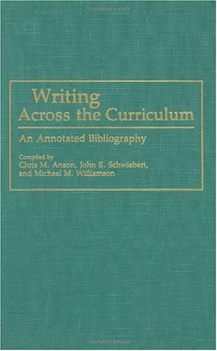 Writing Across the Curriculum: An Annotated Bibliography 9780313259609