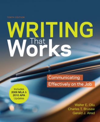 Writing That Works with 2009 MLA and 2010 APA Updates: Communicating Effectively on the Job